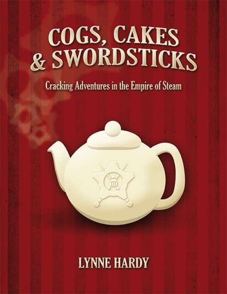 Cogs, Cakes & Swordsticks  - Steampunk RPG - Core Rulebook