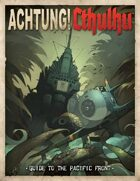 Achtung! Cthulhu: Guide to the Pacific Front