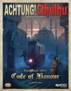 Achtung! Cthulhu - Zero Point - Code of Honour (Savage Worlds Edition)