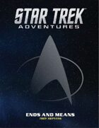 Star Trek Adventures: Ends and Means