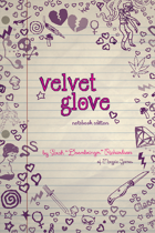 Velvet Glove: Notebook Edition