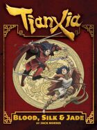 Tianxia: Blood, Silk & Jade