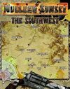 Nuclear Sunset: The Southwest (Mutant Future)