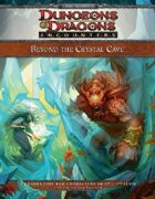 Beyond the Crystal Cave (4e)