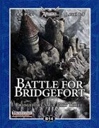 B14: Battle for Bridgefort