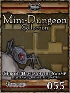 Mini-Dungeon #055: Chrome Devils of the Swamp
