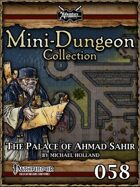 Mini-Dungeon #058: The Palace of Ahmad Sahir