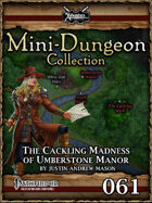 Mini-Dungeon #061: The Cackling Madness of Umberstone Manor