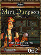 Mini-Dungeon #062: What the Dickens