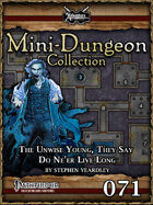 Mini-Dungeon #071: The Unwise Young, They Say Do Ne'er Live Long