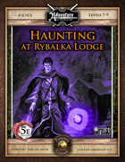 (5E) A17: Haunting at Rybalka Lodge (Fantasy Grounds)