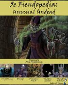 5e Fiendopedia: Unusual Undead