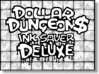 DOLLAR DUNGEON$ Ink-Saver Deluxe [BUNDLE]