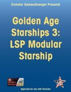 Golden Age Starships 3: LSP Modular Starship