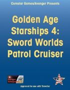 Golden Age Starships 4: Sword Worlds Patrol Cruiser