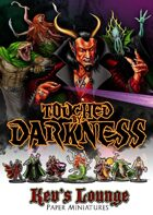 Kev's Lounge Paper Minis: Touched by Darkness