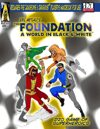 The Foundation: A World in Black & White