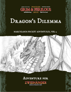 Marchlands Pocket Adventure: Dragon's Dilemma  - Adventure for Zweihander