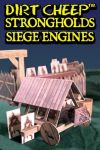 DIRT CHEEP STRONGHOLDS Siege Engines