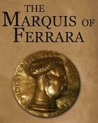 The Marquis of Ferrara