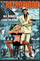 Retrowood: All Roads Lead to Rome #1