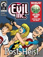 Evil Inc Monthly: Post Heist (May 2013)