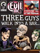 Evil Inc Monthly: Three Guys Walk into a Bar (April 2015)