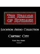 Rothaen Audio Collection: Carthic City