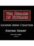 Rothaen Audio Collection: Kastain Swamp