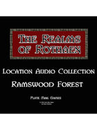 Rothaen Audio Collection: Ramswood Forest