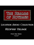 Rothaen Audio Collection: Redpaw Village