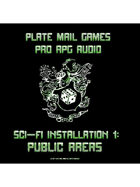 Pro RPG Audio: Sci-Fi Installation 1: Public Areas