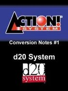 Action! System Conversion Notes #1: d20