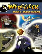Weregeek: Vol. 5 - Random Encounters