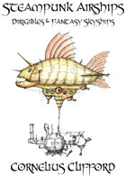 Steampunk Airships, Dirigibles And Fantasy Skyships