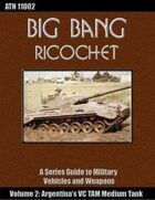 Big Bang Ricochet 002: Argentina's VC TAM Medium Tank