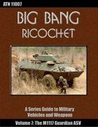 Big Bang Ricochet 007: The M1117 Guardian ASV