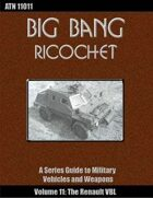 Big Bang Ricochet 011: The Renault VBL