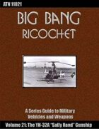 Big Bang Ricochet 021: The YH-32A