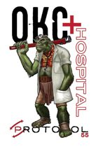 Orc Hospital, Protocol Game Series 55