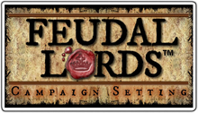 Feudal Lords Campaign Setting