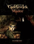 Monsters and Other Childish Things: The Dreadful Secrets of Candlewick Manor