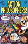 Action Philosophers #3: Self-Help for Stupid Ugly Losers