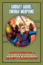 Mutants & Masterminds Gadget Guide: Energy Weapons