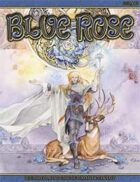 Blue Rose - The Roleplaying Game of Romantic Fantasy