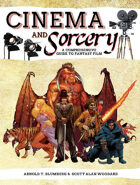 Cinema and Sorcery: The Comprehensive Guide to Fantasy Film