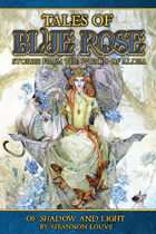 Tales of Blue Rose: Of Shadow and Light (Those Who Wait, Part 1)