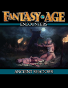 Fantasy AGE Encounters: Ancient Shadows