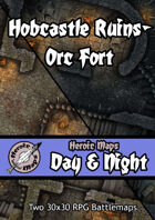 Heroic Maps - Day & Night: Hobcastle Ruins - Orc Fort
