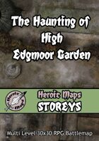 Heroic Maps - Storeys: The Haunting of High Edgmoor Garden